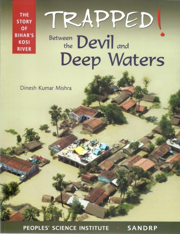 Cover page of book on Kosi Floods by Dr Dinesh Kumar Mishra