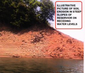 Illustrative picture of soil erosion from steep slopes of receding reservoir - Source CEC Report